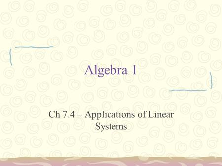 Ch 7.4 – Applications of Linear Systems