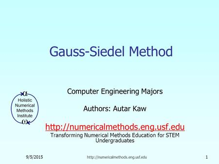 Computer Engineering Majors Authors: Autar Kaw