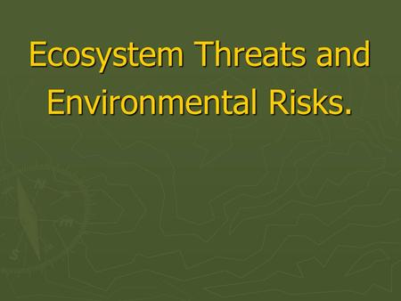"Ecosystem Threats and Environmental Risks.. ""Ranching in Brazil"""