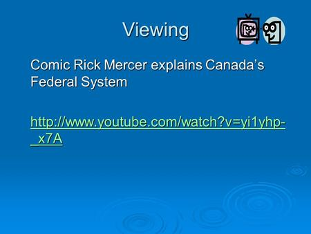 Viewing Comic Rick Mercer explains Canada's Federal System