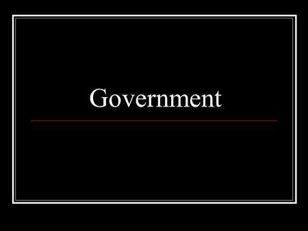 Government. What is Government? The word government refers to a body of individuals with the power and authority to control and direct the affairs of.