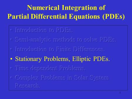 1 Numerical Integration of Partial Differential Equations (PDEs)