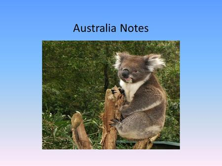 Australia Notes. Australia's Location #1 Southern Hemisphere Southeast of Asia Pacific Ocean is to the East of Australia Indian Ocean is to the West Is.