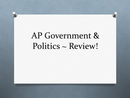 AP Government & Politics ~ Review!. Acronyms O SCOTUS O POTUS O CBO O GAO O OMB O EPA O FED O ADA O PAC O Supreme Court of the US O President of the US.