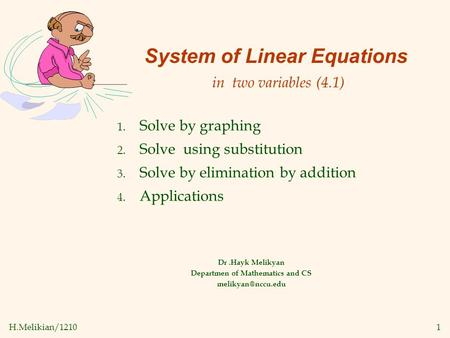 H.Melikian/12101 System of Linear Equations in two variables (4.1) Dr.Hayk Melikyan Departmen of Mathematics and CS 1. Solve by graphing.