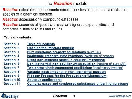 Www.factsage.com Reaction Table of contents Table of Contents Table of Contents Section 1Table of ContentsTable of Contents Opening the Reaction module.