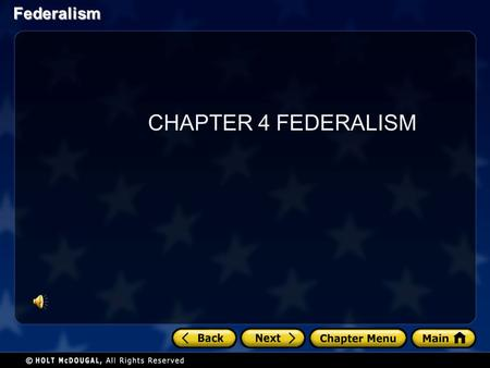 Federalism CHAPTER 4 FEDERALISM. Federalism Section 1 at a Glance Dividing Government Power After much debate, the Framers designed a federal system that.