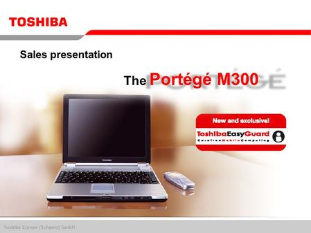 Toshiba Europe (Schweiz) GmbH The Portégé M300 Sales presentation.