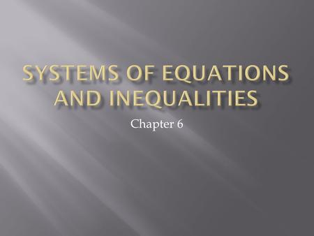 Chapter 6.  Pg. 364 – 369  Obj: Learn how to solve systems of equations by graphing and analyze special systems.  Content Standard: A.REI.6.