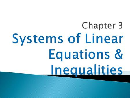 Sections 3.1 & 3.2  A collection of equations in the same variables.
