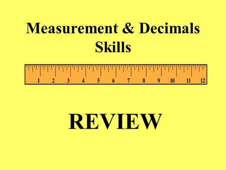 Measurement & Decimals Skills REVIEW SKILL: I know how to calculate elapsed time.