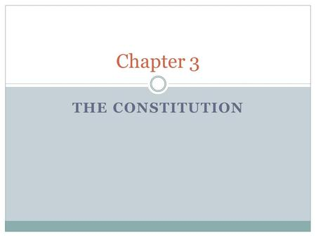 THE CONSTITUTION Chapter 3. Structure Constitution is simple and brief Establishes structure and power of government but does not spell out every function.