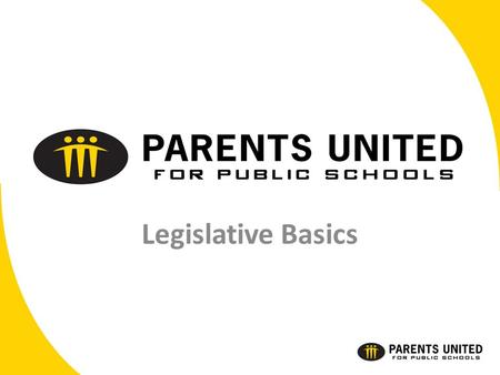 Legislative Basics. Our agenda is simple: we provide credible, timely information about education policy and the law-making process so parents can speak.