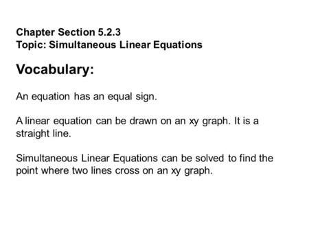 Vocabulary: Chapter Section Topic: Simultaneous Linear Equations