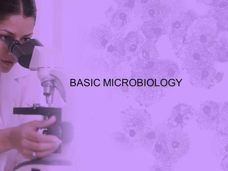 BASIC MICROBIOLOGY. Definition Microbiology is the science that studies living organisms that cannot be seen with the naked eye (microorganisms or microbes)