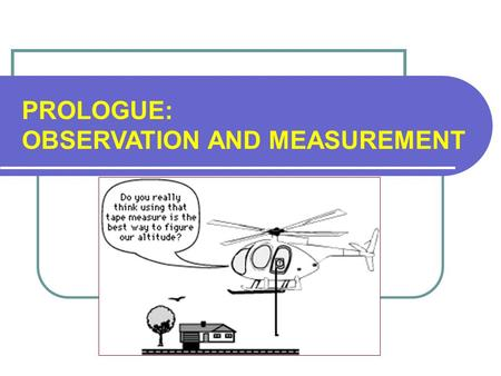 PROLOGUE: OBSERVATION AND MEASUREMENT.