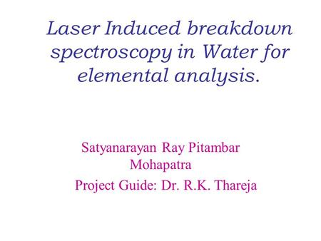 Laser Induced breakdown spectroscopy in Water for elemental analysis.