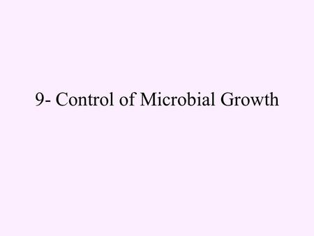 9- Control of Microbial Growth. Mechanisms of action (MOA) membrane protein nucleic acid Factors number environment microbial structure/characteristics.