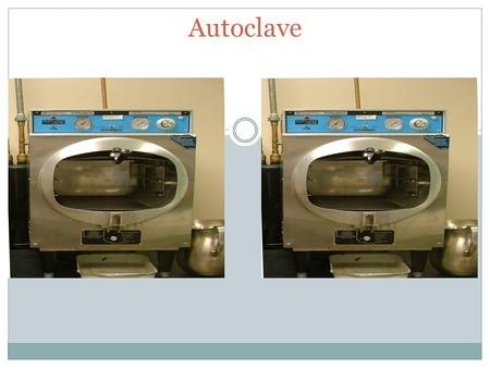 Autoclave. What is an Autoclave? Autoclave is a pressurized device designed to heat aqueous solutions above their boiling point at normal atmospheric.