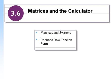 Reduced Row Echelon Form Matrices and the Calculator.