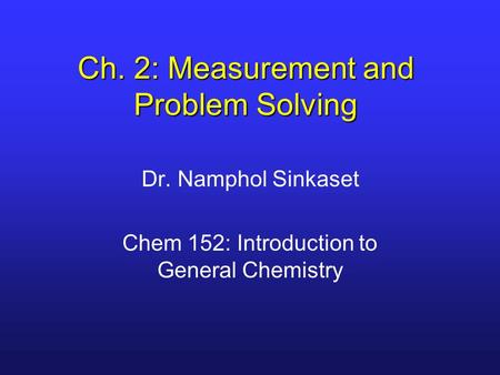 Ch. 2: Measurement and Problem Solving
