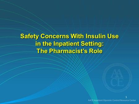 Safety Concerns With Insulin Use in the Inpatient Setting: The Pharmacist's Role 1.