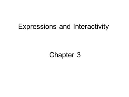 Expressions and Interactivity Chapter 3. 2 The cin Object Standard input object Like cout, requires iostream file Used to read input from keyboard Often.