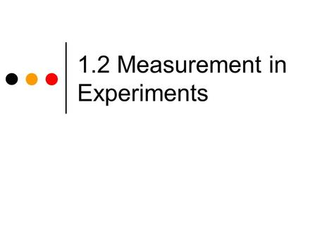 1.2 Measurement in Experiments