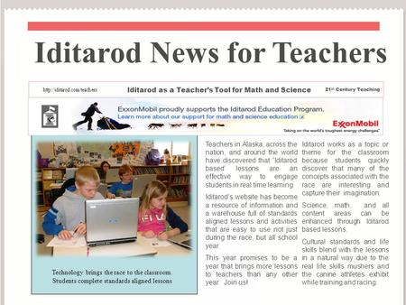 "Teachers in Alaska, across the nation, and around the world have discovered that ""Iditarod based' lessons are an effective way to engage students in real."