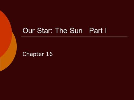 Our Star: The Sun Part I Chapter 16.