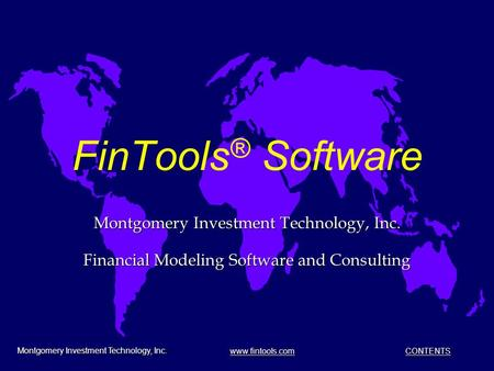 Montgomery Investment Technology, Inc. www.fintools.com CONTENTS www.fintools.com CONTENTS www.fintools.comCONTENTS www.fintools.comCONTENTS FinTools ®