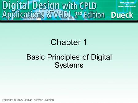 Chapter 1 Basic Principles of Digital Systems. 2 Analog vs. Digital Analog: –A way of representing a physical quantity by a proportional continuous voltage.