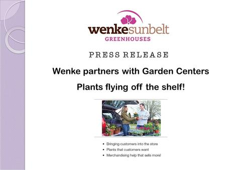 Wenke partners with <strong>Garden</strong> Centers Plants flying off the shelf!