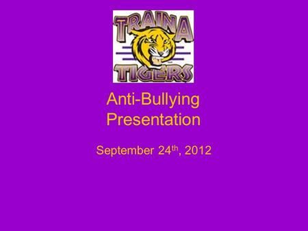 Anti-Bullying Presentation September 24 th, 2012.
