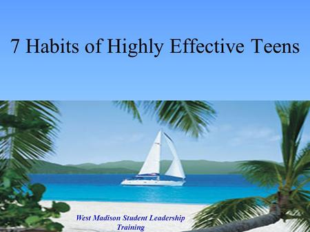 7 Habits of Highly Effective Teens West Madison Student Leadership Training.