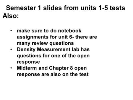 Semester 1 slides from units 1-5 tests Also: