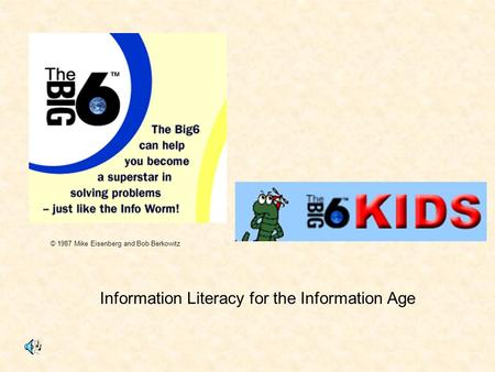 Information Literacy for the Information Age © 1987 Mike Eisenberg and Bob Berkowitz.