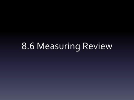 8.6 Measuring Review.