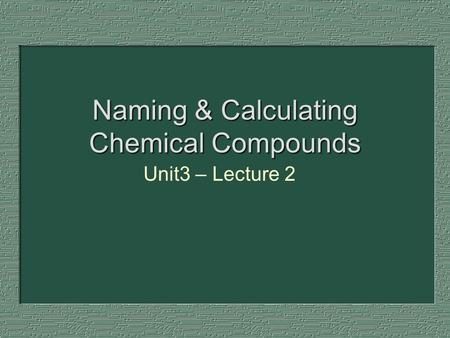 Naming & Calculating Chemical Compounds