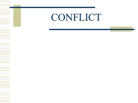 CONFLICT. VIEWS OF HUMAN INTERACTION  Covey, S. 7 Habits of Highly Effective People.