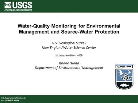 Water-Quality Monitoring for Environmental Management and Source-Water Protection U.S. Geological Survey New England Water Science Center in cooperation.