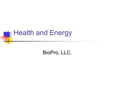 Health and Energy BioPro, LLC.. Health and Technology Disparity between quality of life for the elderly, and levels of technology One expects a linear.