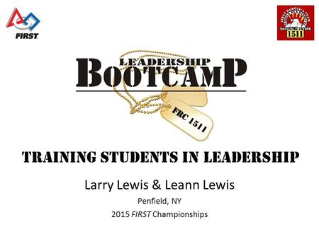 Larry Lewis & Leann Lewis Penfield, NY 2015 FIRST Championships Training Students in Leadership.