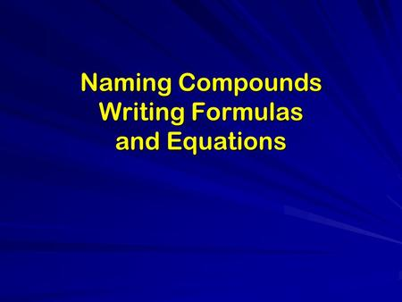 Writing Chemical Formulas and Naming Compounds - PowerPoint PPT Presentation