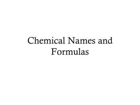 Chemical Names and Formulas. Molecules A molecule is the smallest electrically neutral unit of a substance that still has the properties of the substance.
