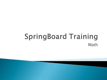 SpringBoard Training Math.