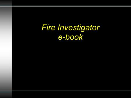 Fire Investigator e-book. Fire Investigators collect and analyze evidence from the scene of a fire.