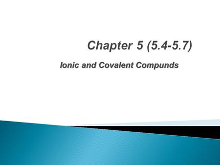 Ionic and Covalent Compunds