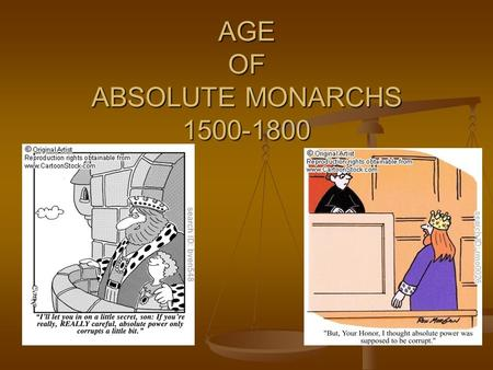 AGE OF ABSOLUTE MONARCHS 1500-1800. Characteristics of Absolutism Empire expansion Empire expansion Centralization of power Centralization of power Establishment.