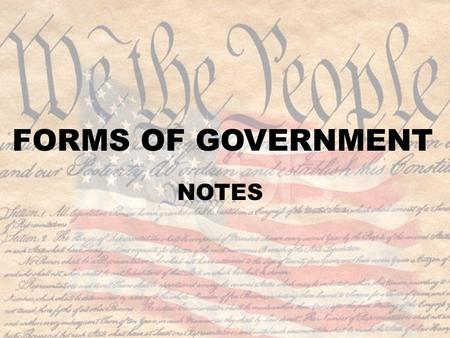 FORMS OF GOVERNMENT NOTES. Learning Target #1 I can define government and I can explain the ways in which it works to serve society.